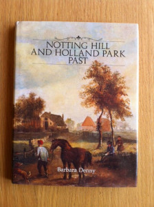 Notting Hill and Holland Park Past